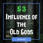 Artwork for FC 053: Influence of the Old Gods