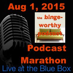 "Binge Worthy ""Family Tree"" 8-1-15 Live at the Blue Box Podcast Marathon"
