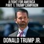 Artwork for A Fight for America  Part 1: The Trump Campaign w/ Donald Trump Jr.