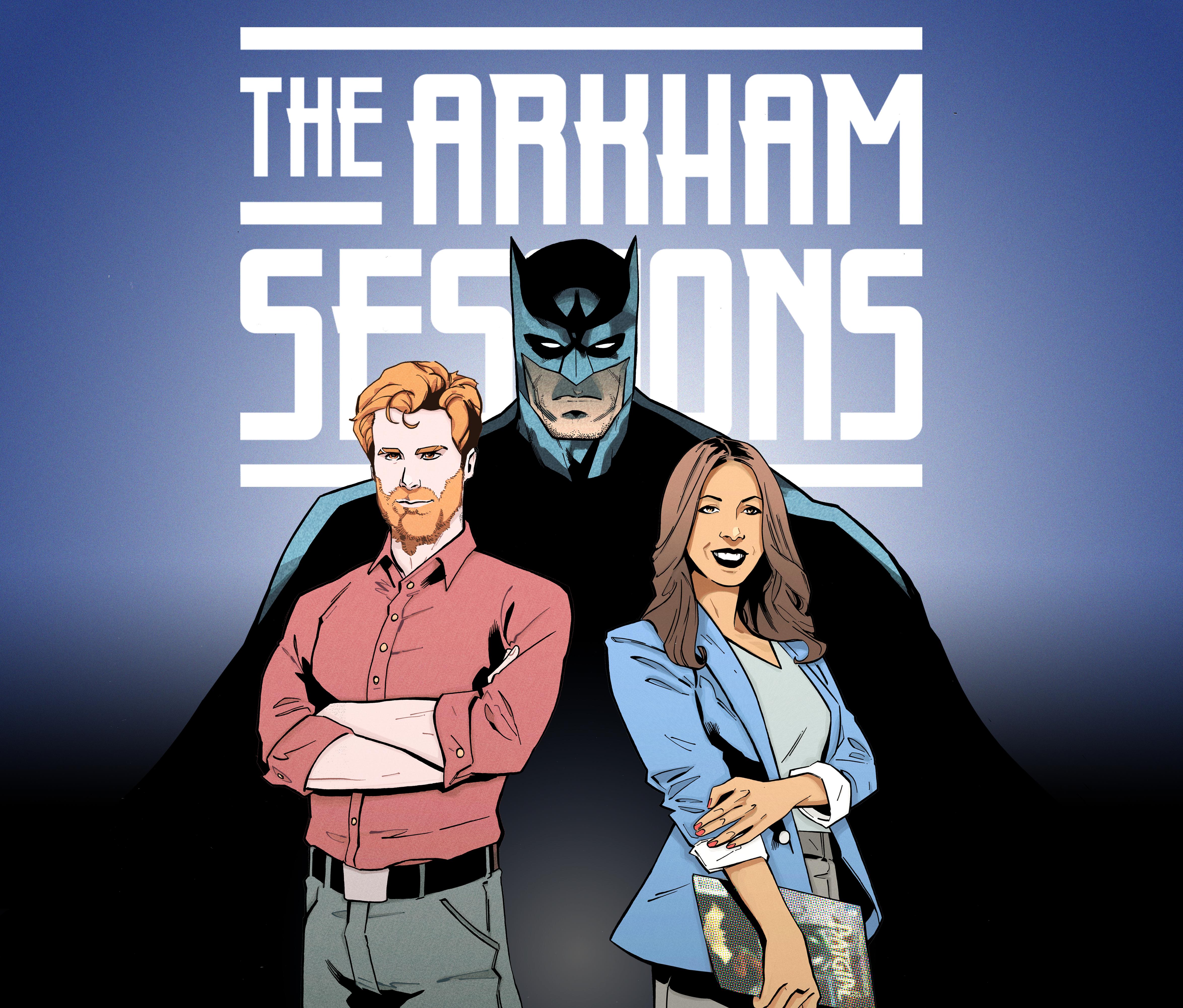 The Arkham Sessions: Psychology of Batman & More