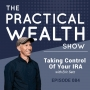 Artwork for Taking Control Of Your IRA With Eric Satz - Episode 84