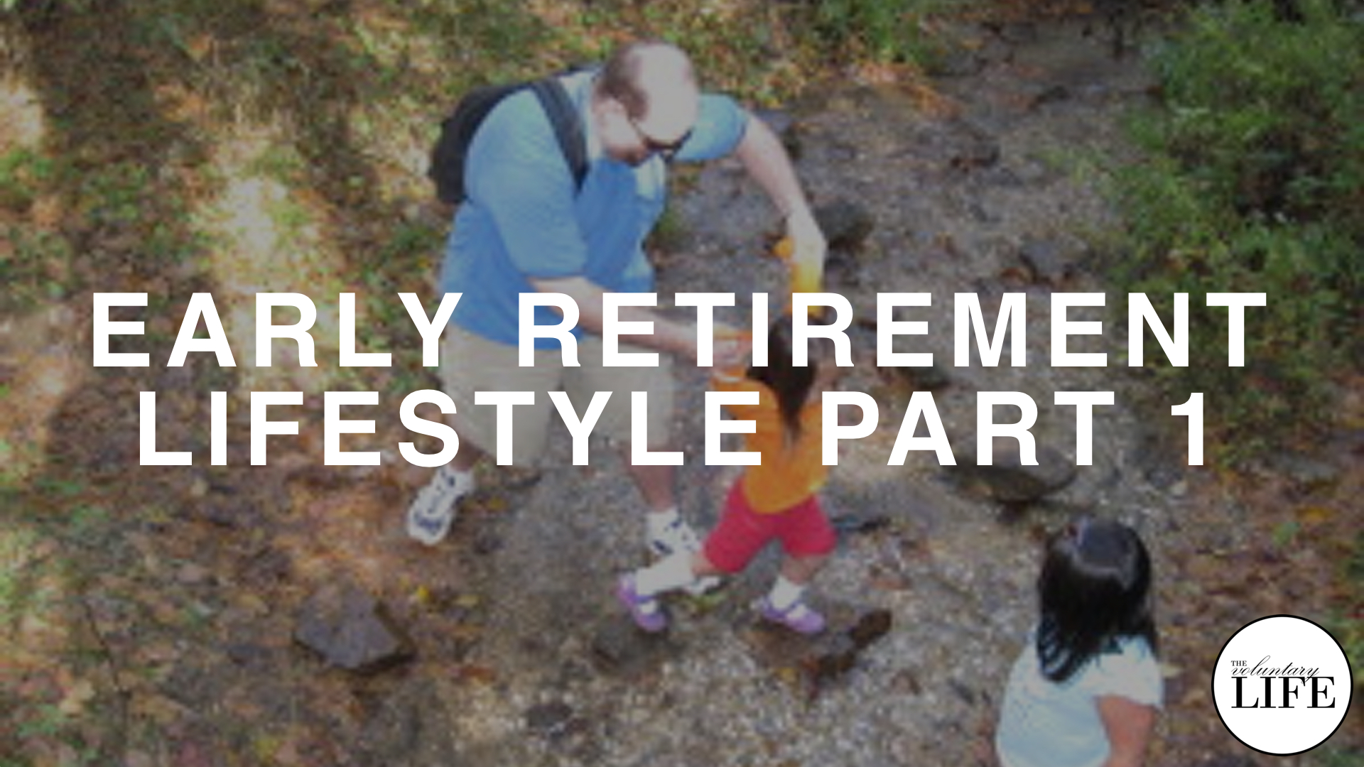 221 Early Retirement Lifestyle Part 1