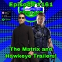 Artwork for Ep #161: The Matrix and Hawkeye Trailers!