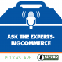 Artwork for Ask the Experts- BigCommerce