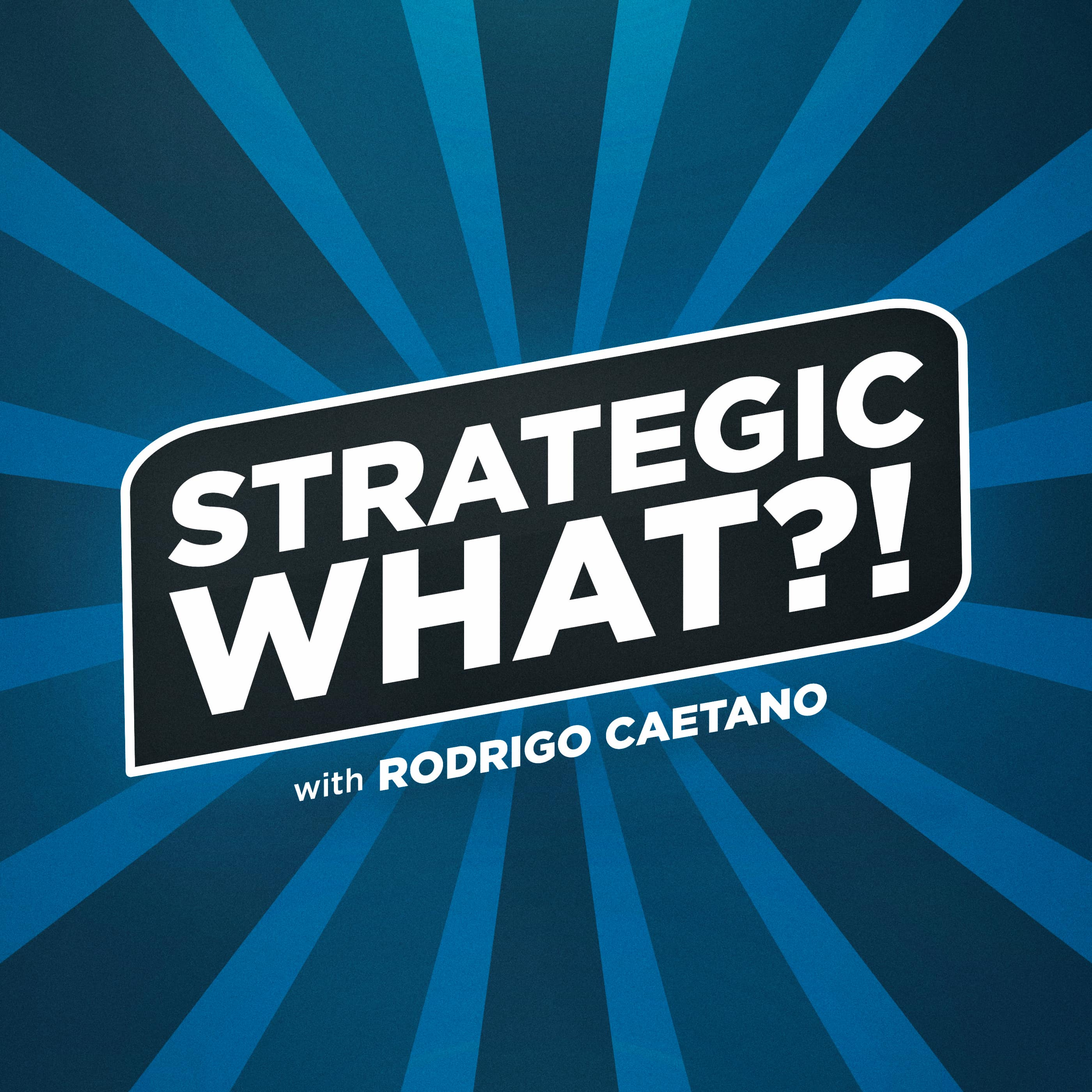 The Strategic What Podcast show art