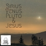 Artwork for Sirius, Venus, Pluto & Jesus