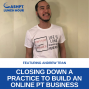 Artwork for EP 079: Closing Down a Practice to Build an Online PT Business with Andrew Tran