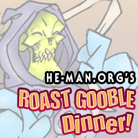 Episode 067 - He-Man.org's Roast Gooble Dinner