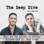 Artwork for Deep Dive #108   Joel Brown - What Are The Secrets To Success