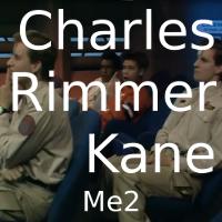 Charles Rimmer Kane (Me2)