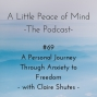 Artwork for Episode 69: A Personal Journey Through Anxiety to Freedom with Claire Shutes