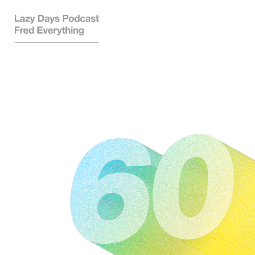 LAZY DAYS PODCAST SIXTY
