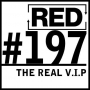 Artwork for RED 197: The Real V.I.P.