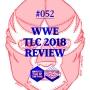 Artwork for #052: WWE TLC 2018 Review