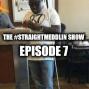 Artwork for The #Straightmeddlin Show Episode 7