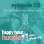 Artwork for Happy Hour Hustle #55: Shit You Don't Know About Social