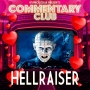 Artwork for COMMENTARY CLUB - Valentines Day Special - Hellraiser