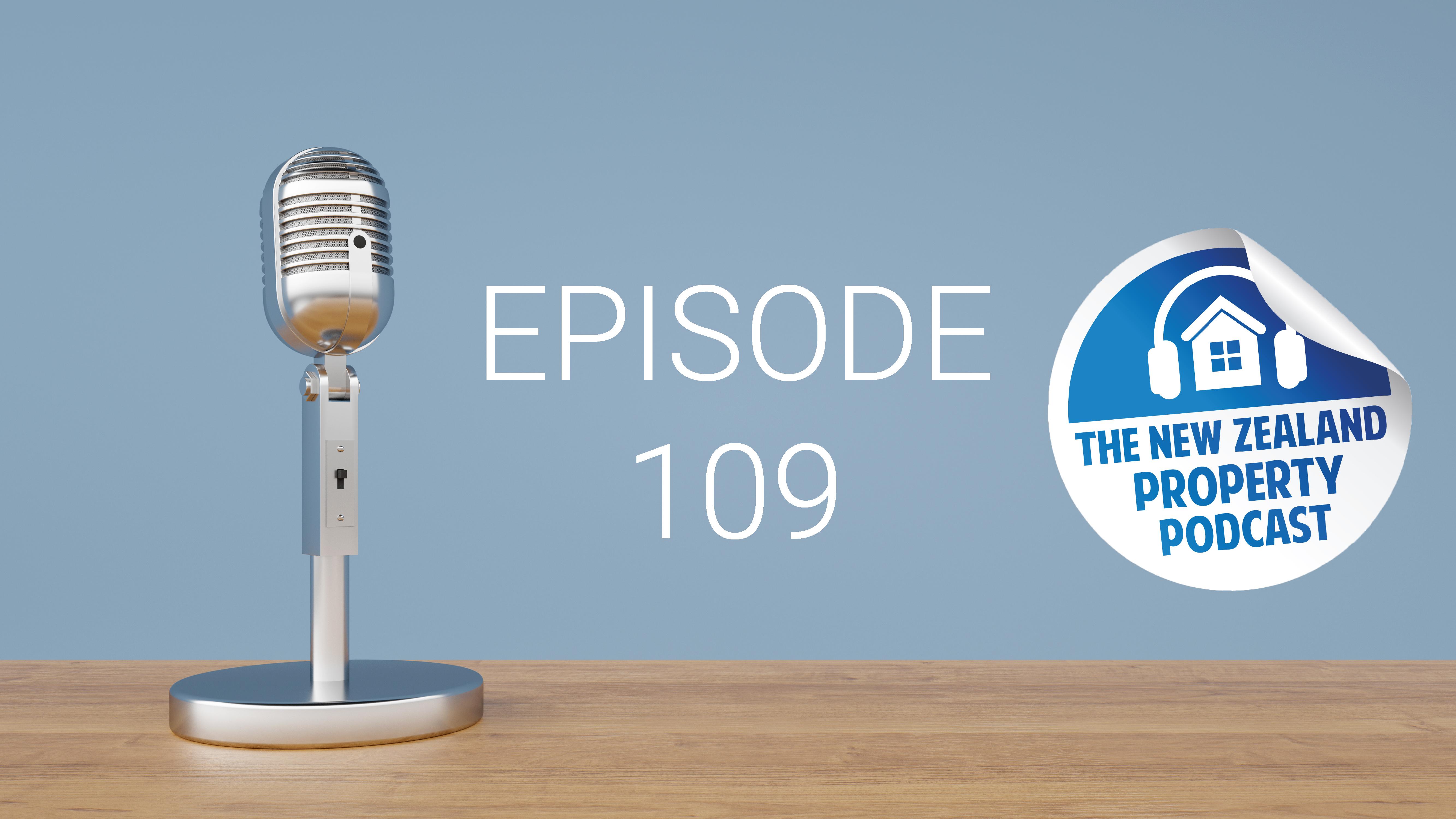 New Zealand Property Podcast Episode 109