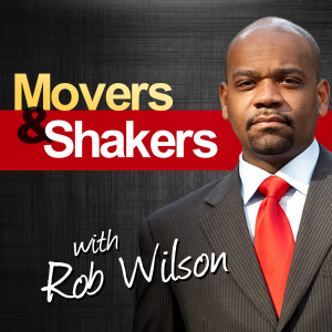 The Movers&Shakers Podcast with Rob Wilson