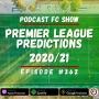 Artwork for 362: Premier League Predictions 2020/21 Season