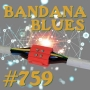 Artwork for Bandana Blues #759 - Semi-Connected Again