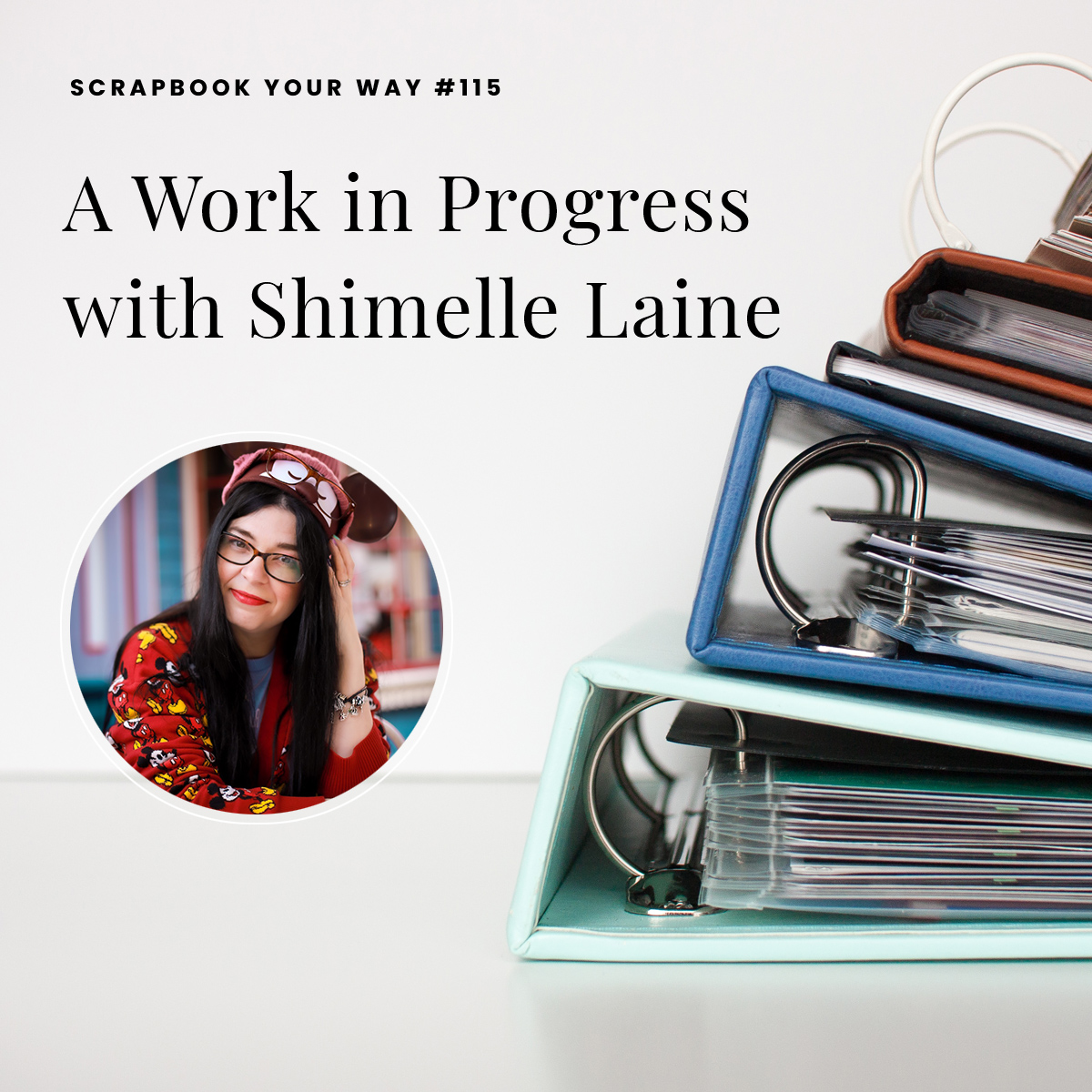 SYW115 - A Work in Progress with Shimelle Laine
