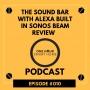 Artwork for #010 The Soundbar that works with Alexa, Sonos Beam review