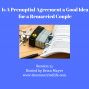 Artwork for 75: Is a Prenuptial Agreement a Good Idea for a Remarried Couple