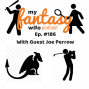 Artwork for My Fantasy Wife Ep. #186 with comedian guest JOE PERROW!