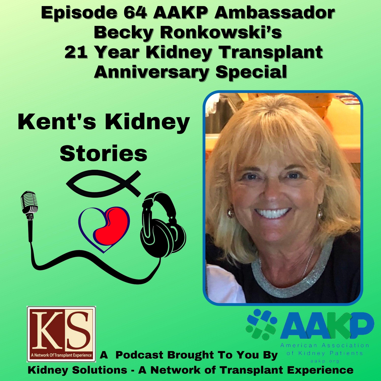 Episode 64: AAKP Ambassador Becky Ronkowski's 21 Year Transplant Anniversary Special