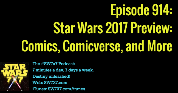 914: Star Wars 2017 Comics, Games, and More