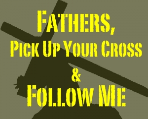 FBP 555 - Fathers, Pick Up Your Cross And Follow Me