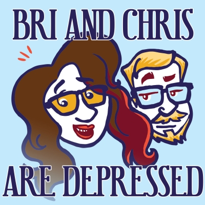 Bri And Chris Are Depressed show image