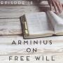 Artwork for Episode #19: Arminius on Free Will