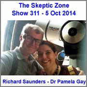 The Skeptic Zone #311 - 5.Oct.2014