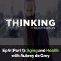 Artwork for Aging and Health ft. Aubrey de Grey || Episode 9 (Pt. 1)