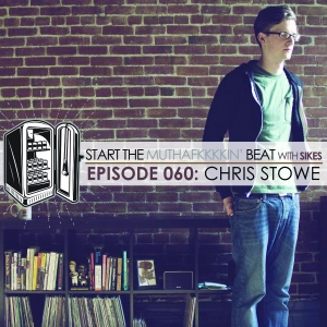 Start The Beat 060: CHRIS STOWE