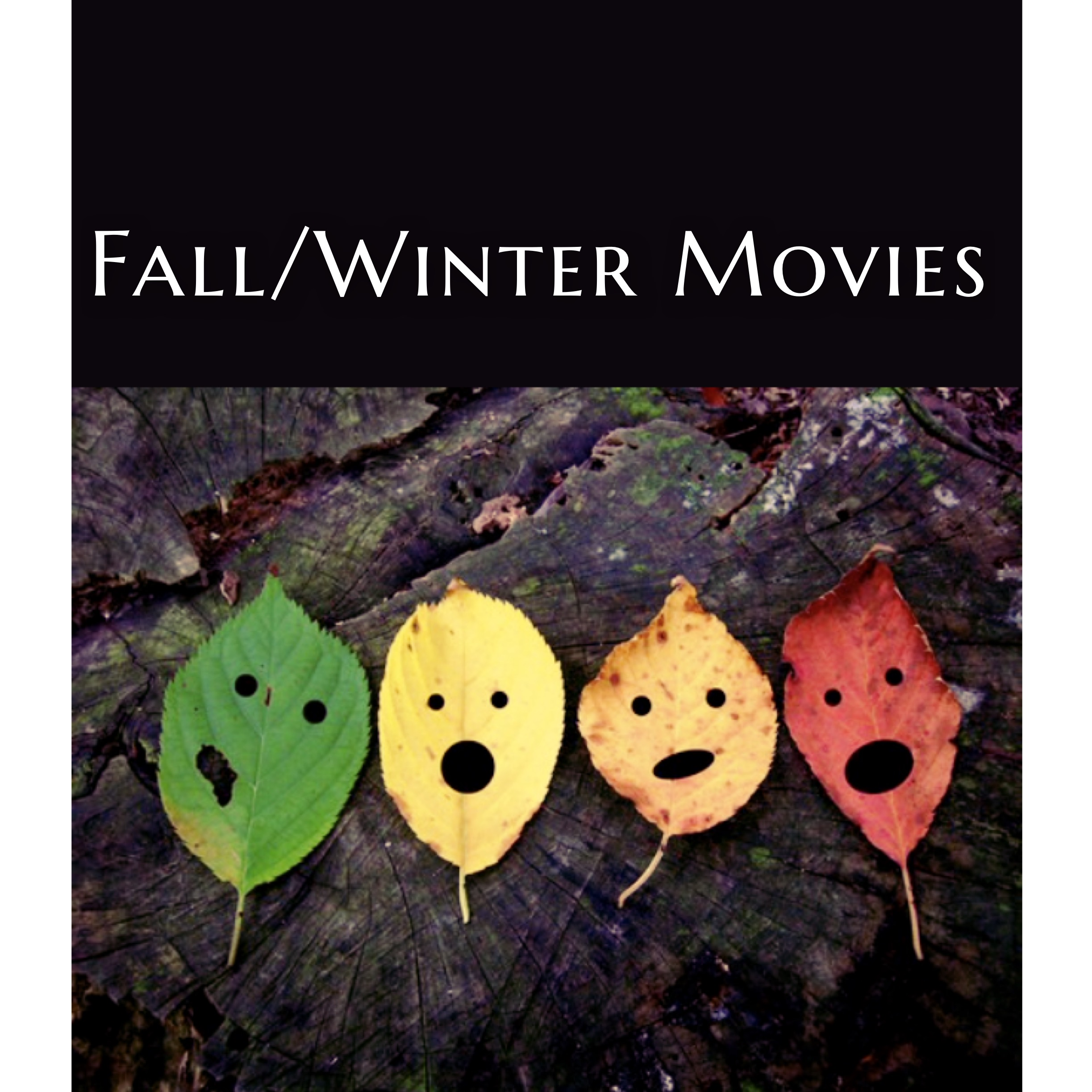 Fall/Winter Movie Preview!