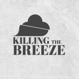 Killing the Breeze Podcast