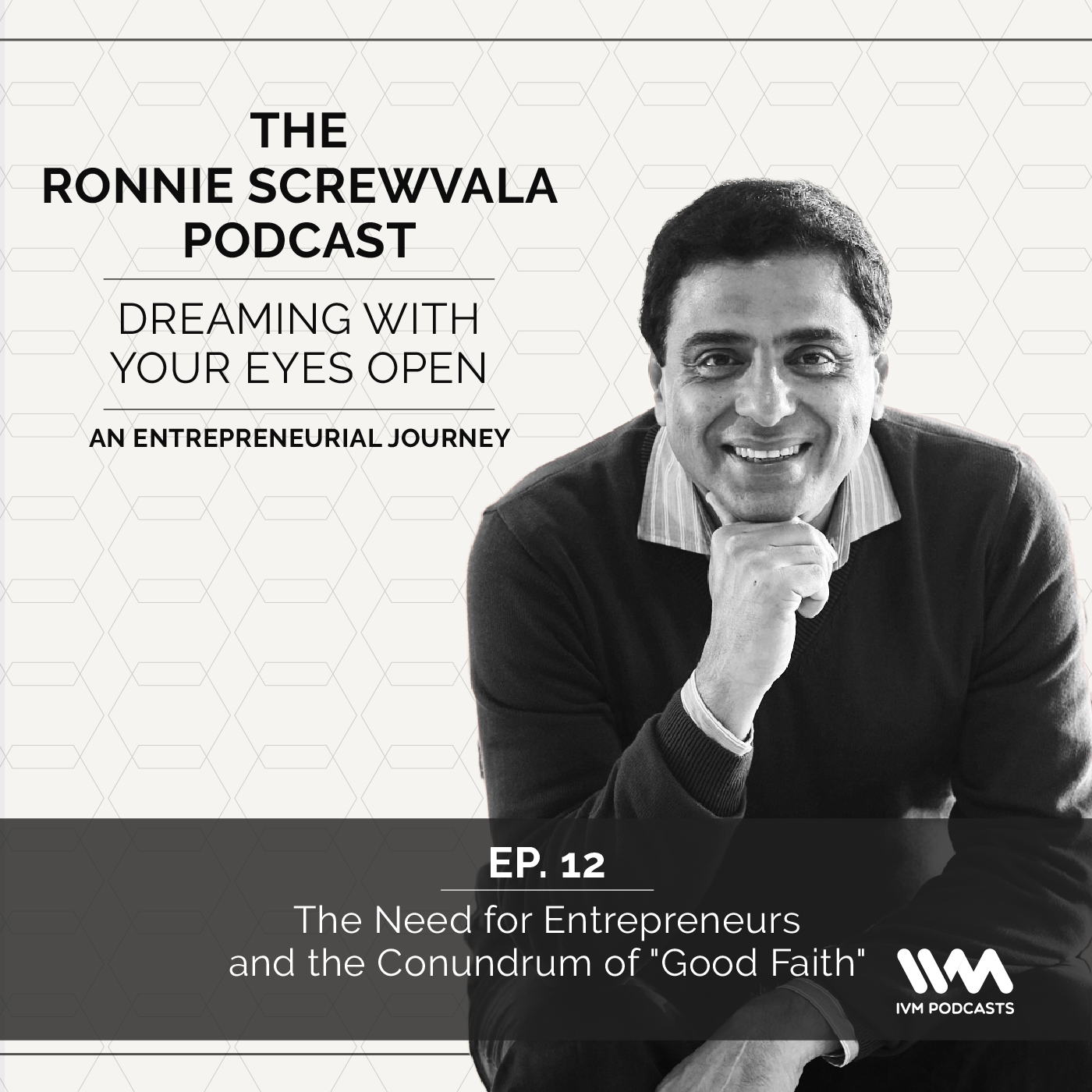 """Ep. 12: The Need for Entrepreneurs and the Conundrum of """"Good Faith"""""""