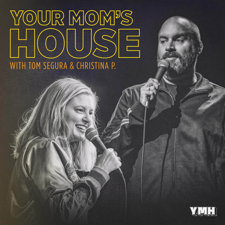 Your Mom's House with Christina P. and Tom Segura show art