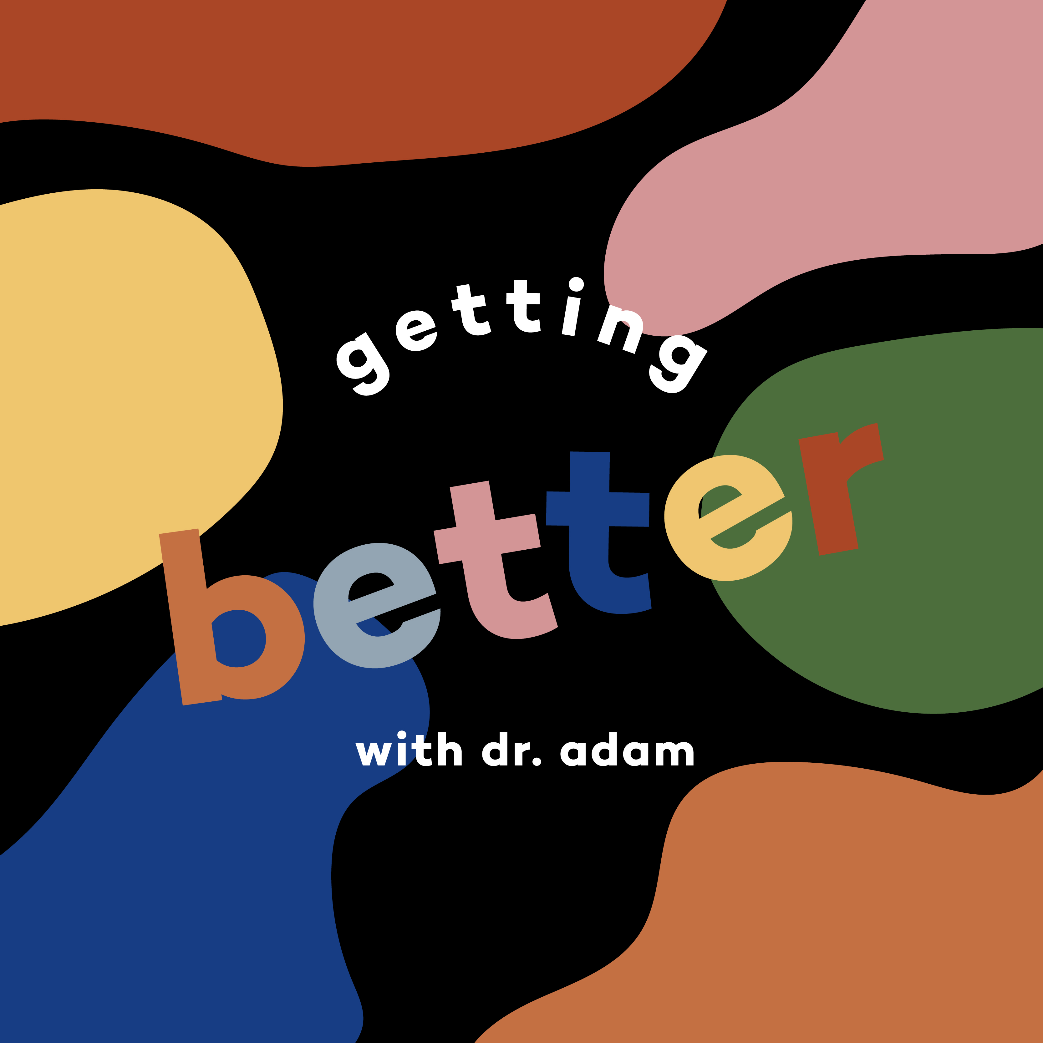 Getting Better with Dr. Adam show art