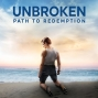 Artwork for #13: UNBROKEN - PATH TO REDEMPTION, A true story of overcoming defeat and finding hope