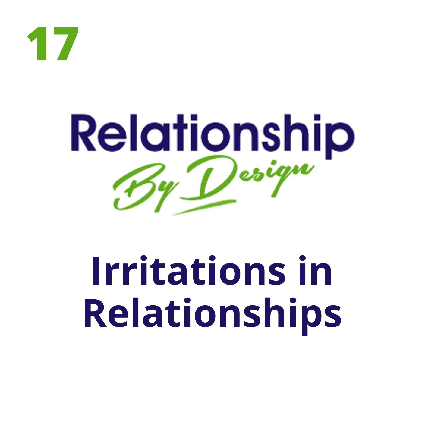 017 Irritations in Relationships