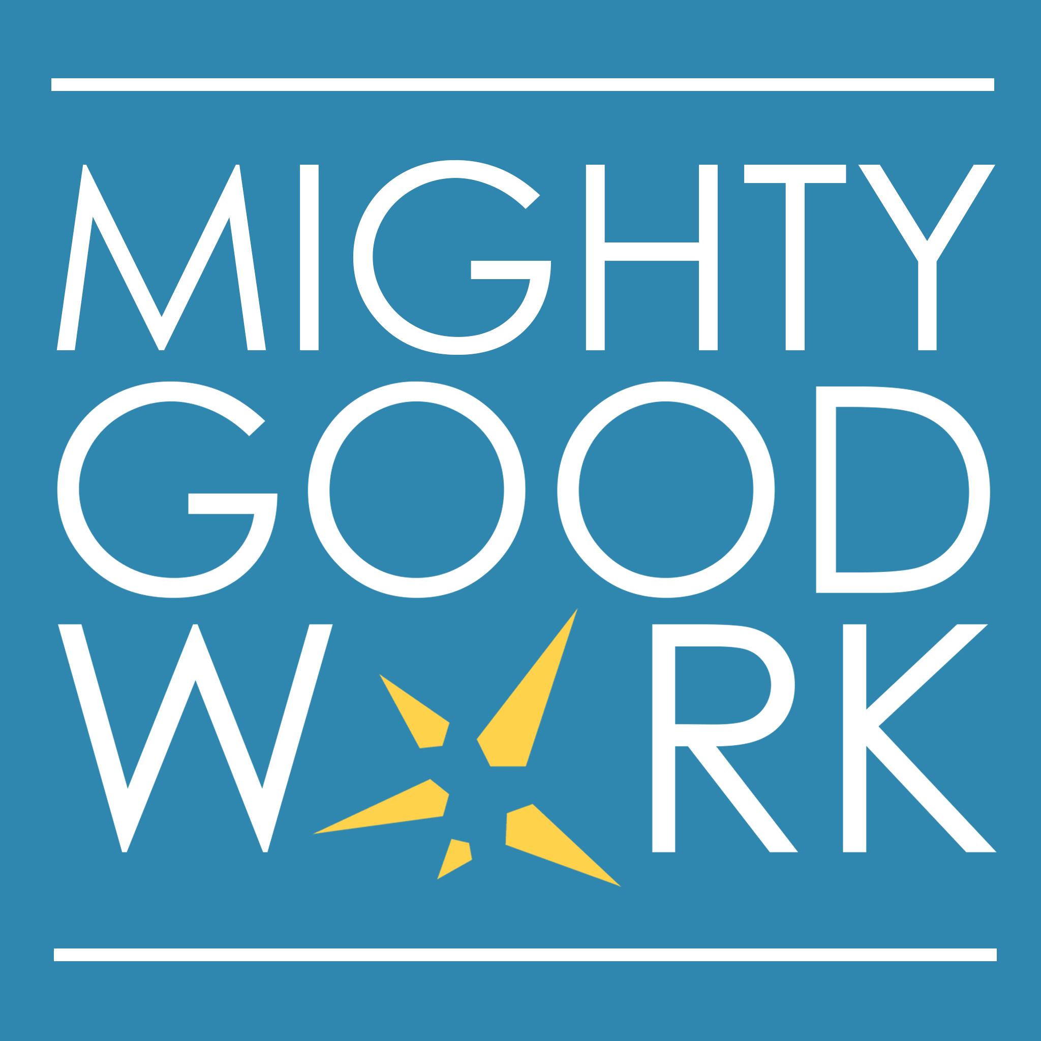 Mighty Good Work show art