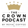 Artwork for Episode 01 - Max Nicholas-Fulmer Introduces The Crown: Royal Coffee Lab & Tasting Room