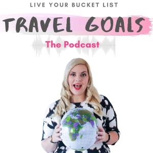 Travel Goals Podcast
