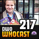DWO WhoCast - #217 - Doctor Who Podcast