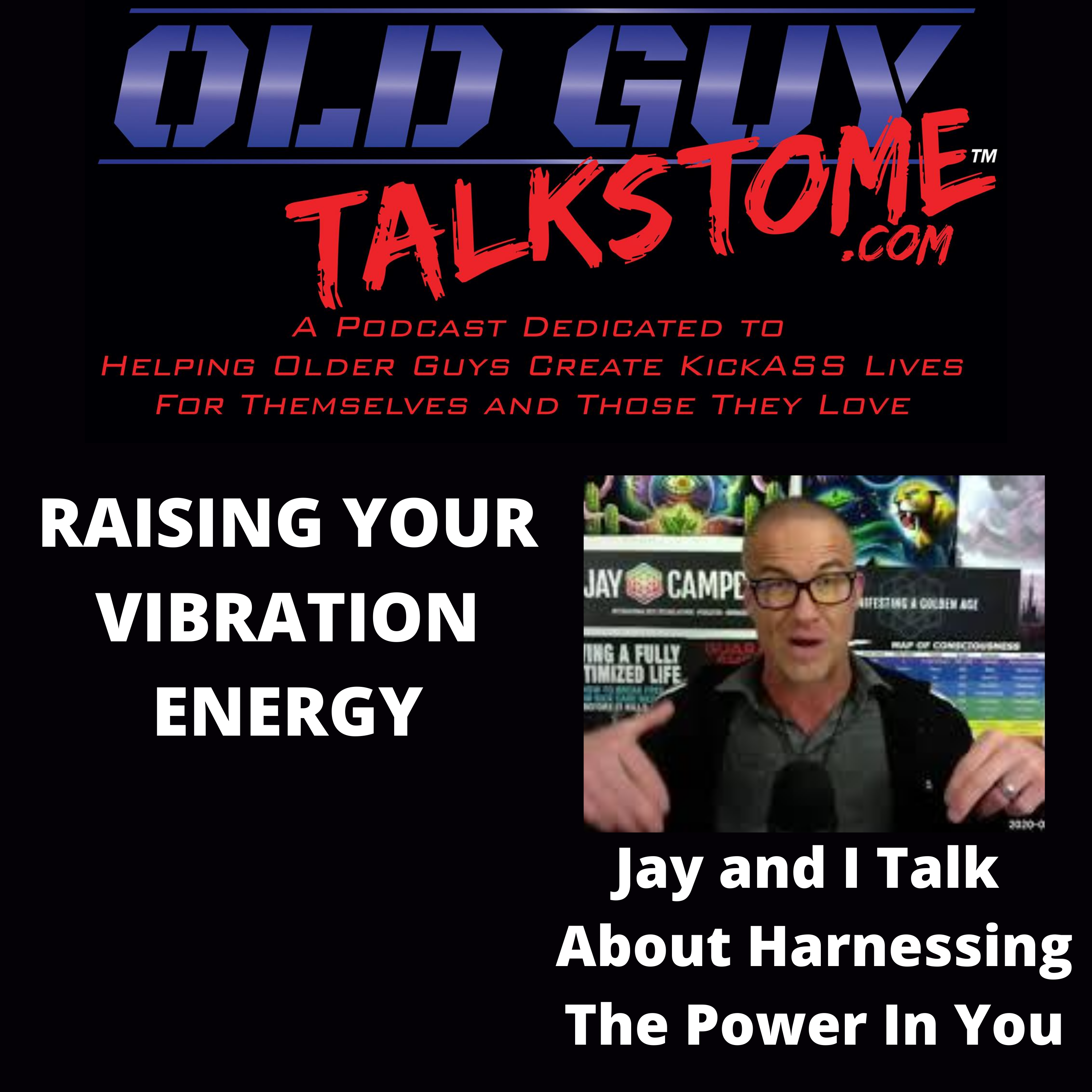 OldGuyTalksToMe - Raising Your Consciousness and Living a Fuller Life