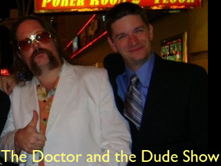 The Doctor and The Dude Show - 8/10/11